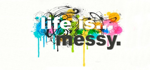 life-is-messy