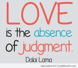 Love is the absence of judgment